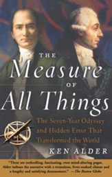 The Measure of All Things: The Seven-Year Odyssey and Hidden Error That Transformed the World - eBook