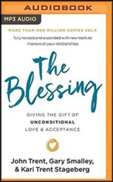The Blessing: Giving the Gift of Unconditional Love and Acceptance, Unabridged Audiobook on MP3-CD