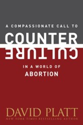 A Compassionate Call to Counter Culture in a World of Abortion - eBook
