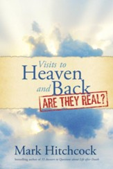 Visits to Heaven and Back: Are They Real? - eBook