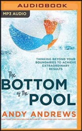The Bottom of the Pool: Thinking Beyond Your Boundaries to Achieve Extraordinary Results, Unabridged Audiobook on MP3-CD