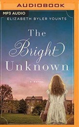 The Bright Unknown, Unabridged Audiobook on MP3-CD