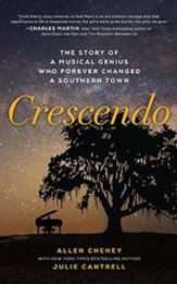 Crescendo: The True Story of a Musical Genius Who Forever Changed a Southern Town, Unabridged Audiobook on CD