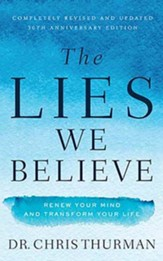 The Lies We Believe: Renew Your Mind and Transform Your Life, Unabridged Audiobook on CD