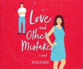 Love and Other Mistakes, Unabridged Audiobook on CD