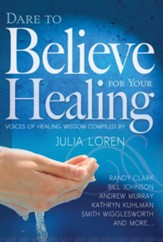 Dare To Believe For Your Healing - eBook