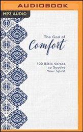 The God of Comfort: 100 Bible Verses to Soothe Your Spirit, Unabridged Audiobook on MP3-CD