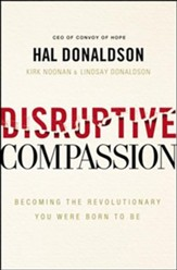 Disruptive Compassion: Becoming the Revolutionary You Were Born to Be, Unabridged Audiobook on MP3-CD