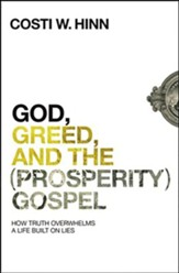 God, Greed, and the (Prosperity) Gospel: How Truth Overwhelmed a Life Built on Lies, Unabridged Audiobook on MP3-CD