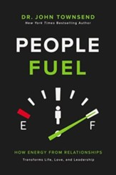 People Fuel: How Energy from Relationships Transforms Life, Love, and Leadership, Unabridged Audiobook on MP3-CD