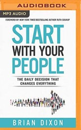 Start with Your People: The Daily Decision that Changes Everything, Unabridged Audiobook on MP3-CD