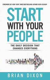 Start with Your People: The Daily Decision that Changes Everything, Unabridged Audiobook on CD