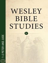 Wesley Bible Studies: 1-2 Peter and Jude - eBook