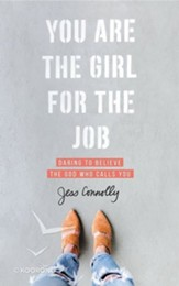 You Are the Girl for the Job: Daring to Believe the God Who Calls You, Unabridged Audiobook on MP3-CD