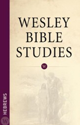 Wesley Bible Studies: Hebrews - eBook