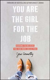 You Are the Girl for the Job: Daring to Believe the God Who Calls You, Unabridged Audiobook on CD