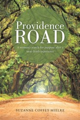 Providence Road: A woman's search for purpose after a near death experience - eBook