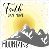 Faith Can Move Mountains Wall Plaque