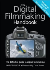 The Digital Filmmaking Handbook: The definitive guide to digital filmmaking - eBook