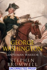 George Washington: Gentleman Warrior - eBook