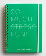 2020 So Much Stress Fun Weekly Planner