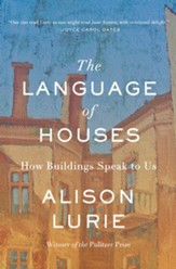 The Language of Houses: How Buildings Speak to Us - eBook