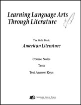 Learning Language Arts Through  Literature: American  Literature, 3rd Edition, Course Notes, Tests, Answers