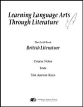 Learning Language Arts Through  Literature: British  Literatures, 3rd Edition, Course Notes, Tests, Answers