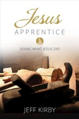 Jesus Apprentice: Doing What Jesus Did - eBook