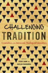 Challenging Tradition: Innovation in Advanced Theological Education