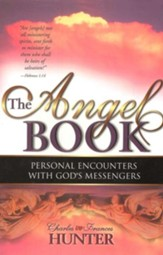 The Angel Book: Personal Encounters With God's Messengers