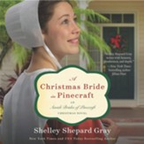A Christmas Bride in Pinecraft: An Amish Brides of Pinecraft Christmas Novel, Unabridged Audiobook on CD