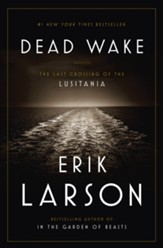 Dead Wake: The Last Crossing of the Lusitania - eBook