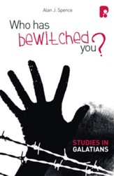 Who Has Bewitched You? A Study in Galatians - eBook