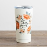 Do What Is Good Stainless Steel Tumbler