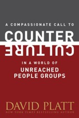 A Compassionate Call to Counter Culture in a World of Unreached People Groups - eBook