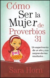 Como ser la mujer de proverbios 31 (My So-Called Life as a Proverbs 31 Wife)