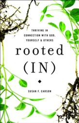 Rooted (IN): Thriving in Connection with God, Yourself and Others