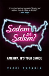 Sodom or Salem?: America, It's Your Choice