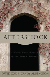 Aftershock: Help, Hope and Healing in the Wake of Suicide - eBook