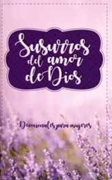 Susurros del amor de Dios, libro devocional  (Whispers of God's Love Devotion Book, Spanish)