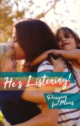 He's Listening! Prayers For Mom Softcover Book