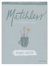 Matchless, Teen Girls' Bible Study Book