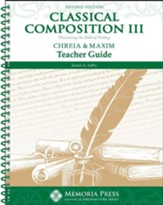 Classical Composition Book III,  Teacher Guide, Chreia/Maxim  Stage (2nd Edition)