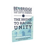 The Bridge to Racial Unity Discussion Guide: Welcoming Diversity and Healing Into Our Communities