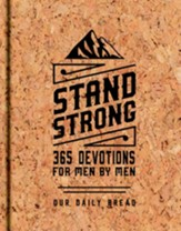 Stand Strong 365 Devotions For Men By Men, Deluxe Edition