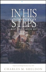 In His Steps: What Would Jesus Do? / Adapted edition