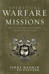 Spiritual Warfare and Missions: The Battle for God's Glory Among the Nations - eBook