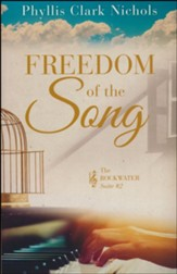Freedom of the Song: The Rockwater Suite, #2