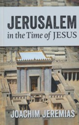 Jerusalem in the Time of Jesus  (Hardcover)